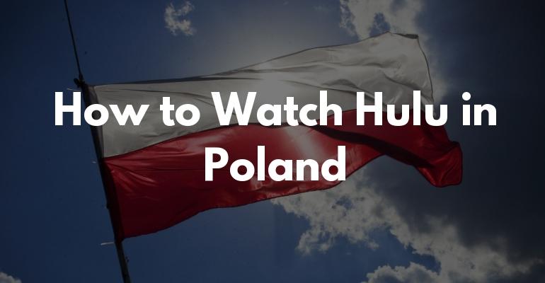 Jak oglądać Hulu w Polsce