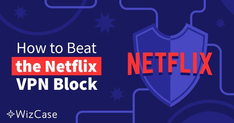 10 najlepszych sieci VPN do Netflix działających w 2020 roku