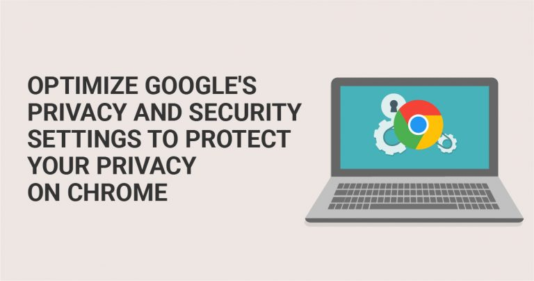 Zoptymalizuj ustawienia prywatności i bezpieczeństwa Google, aby chronić swoją prywatność kiedy używasz Chrome
