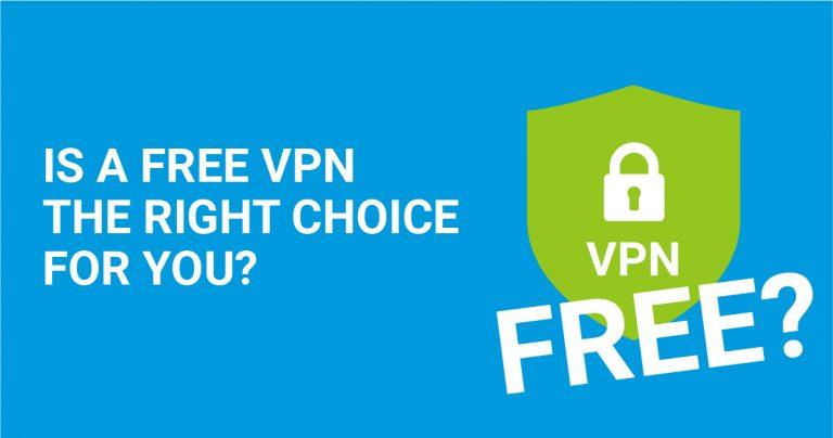 Może darmowy VPN jest dla Ciebie właściwym wyborem