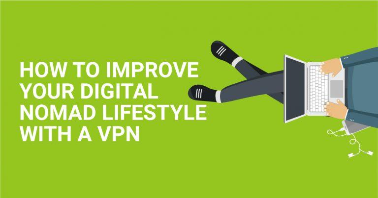 Jak poprawić swoje cyfrowe życie Nomada dzięki VPN