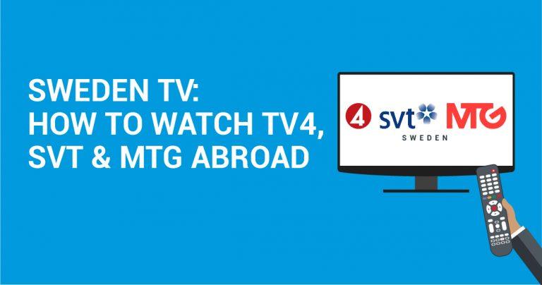 Szwedzka telewizja: Jak oglądać TV4, SVT & MTG przebywając za granicą?