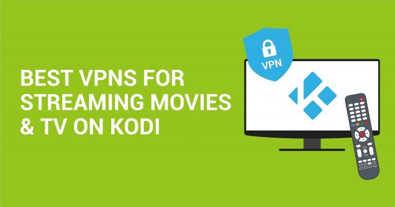 3 najlepszych sieci VPN do Kodi w 2021 roku do streamowania bezpiecznego
