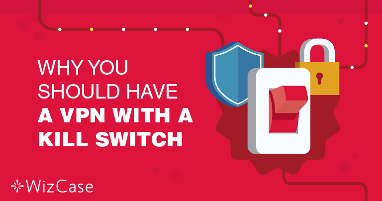 Dlaczego posiadanie funkcji Kill Switch VPN jest tak ważne?