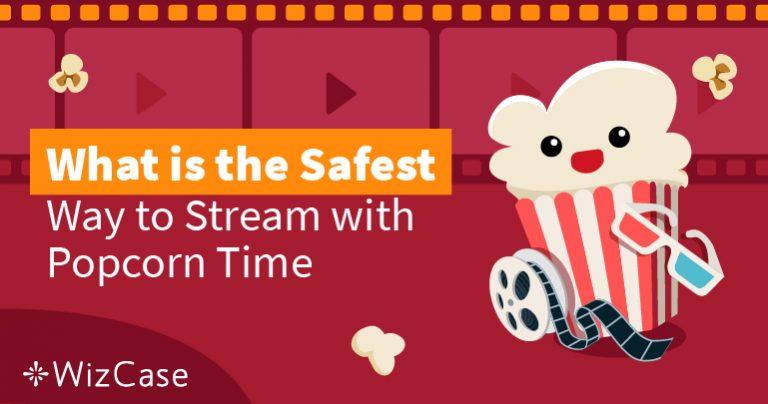 Czy Popcorn Time jest nadal bezpieczny w 2020 roku?