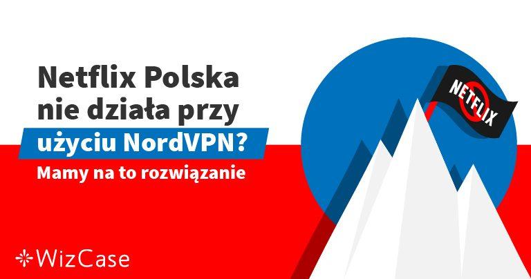 NordVPN znów działa w Polsce (test przeprowadzony w 2019)