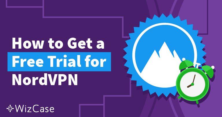 Chcesz wypróbować NordVPN za darmo — Oto jak to zrobić — Aktualizacja Maj 2020