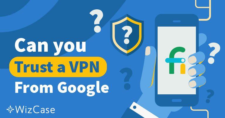 Czy powinieneś ufać sieci VPN Project Fi firmy Google?