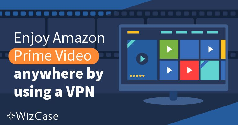 5 najlepszych sieci VPN do korzystania z Amazon Prime Video