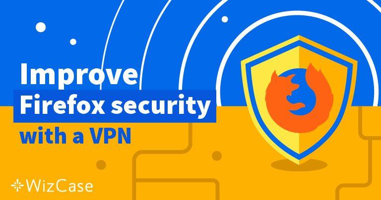 5 Najlepszych sieci VPN do użycia z przeglądarką Firefox