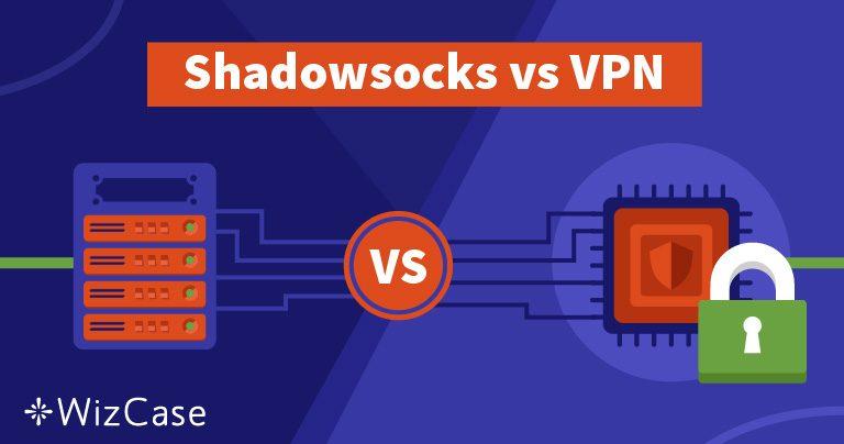 Shadowsocks lub VPN – co będzie dla Ciebie lepsze i dlaczego