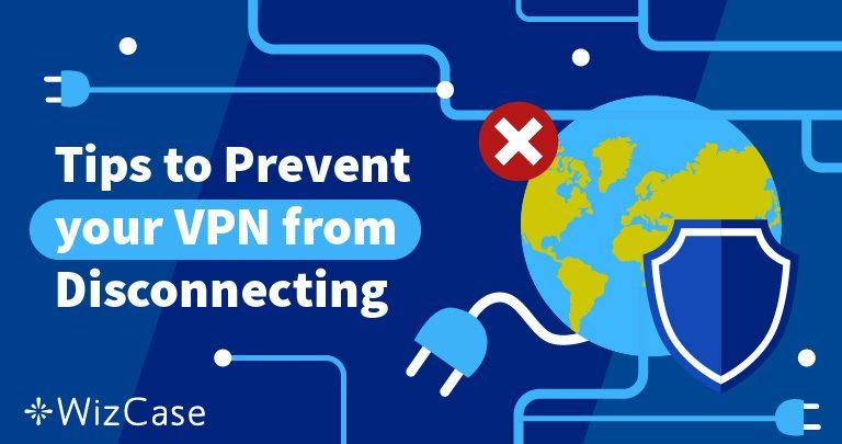 VPN ciągle się rozłącza? Oto rozwiązanie (działa w 100%)
