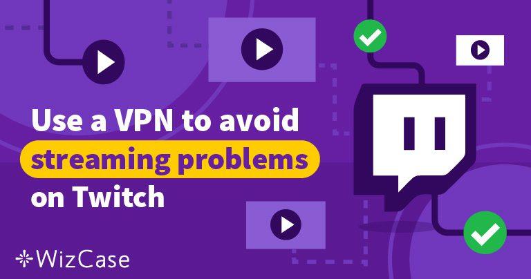 5 najlepszych VPN dla Twitch