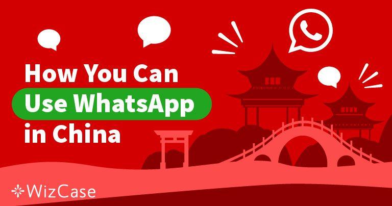 Odblokuj WhatsApp w Chinach za darmo