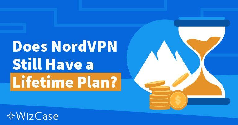 Dożywotnia subskrypcja NordVPN: dlaczego nie będzie Ci go brakować? Wizcase