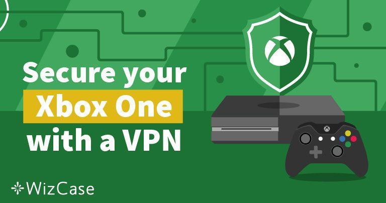 Najlepsza sieć VPN dla Xbox One i dlaczego możesz ją potrzebować