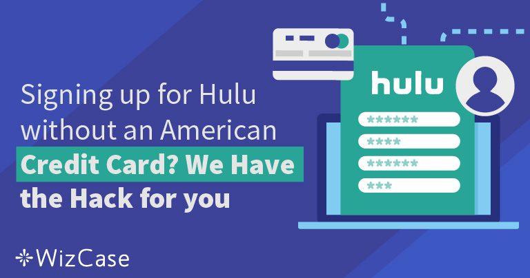 Jak zarejestrować się w Hulu bez karty kredytowej wydanej w USA