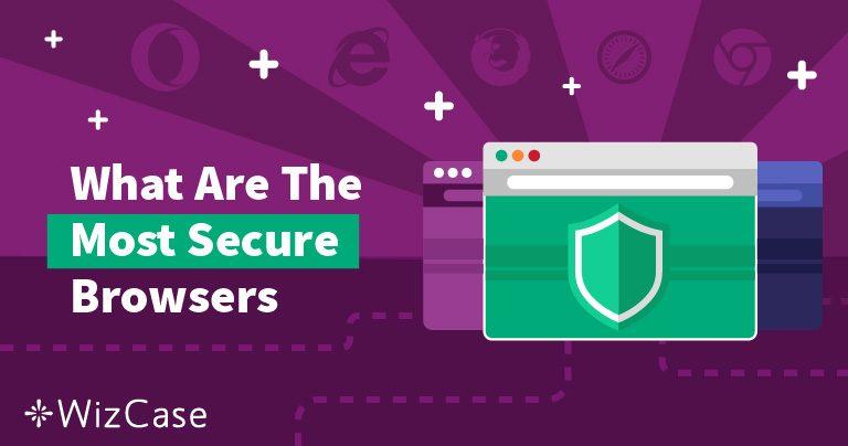 10 najlepszych bezpiecznych przeglądarek internetowych w 2021 roku na podstawie testów
