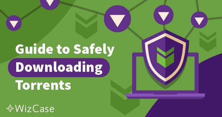 4 wskazówki jak bezpiecznie i anonimowo pobierać Torrenty w 2020 roku
