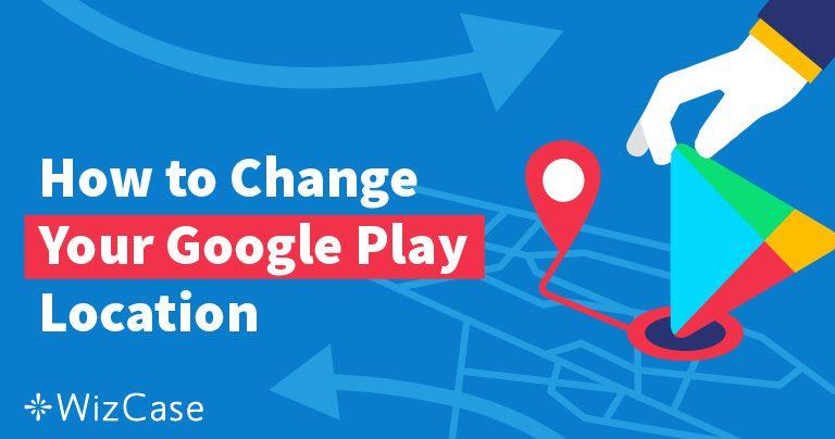 Jak zmienić lokalizację w Google Play
