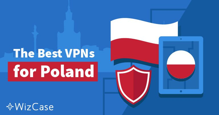 Najlepsze sieci VPN dla Polski pozwalające uniknąć retencji danych