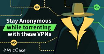 5 najlepszych VPN dla anonimowych torrentów w Polsce w 2019 roku Wizcase