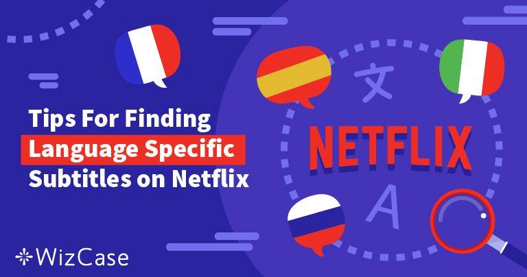 Jak uzyskać napisy Netflix po POLSKU z dowolnego miejsca Wizcase