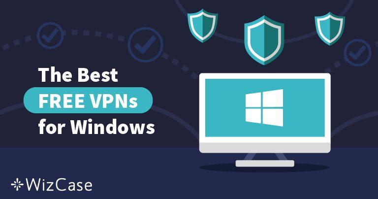 Najlepsze darmowe VPN na Windows (aktualizacja na Maj 2021)