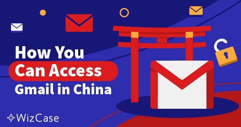 Jak uzyskać dostęp do Gmaila w Chinach