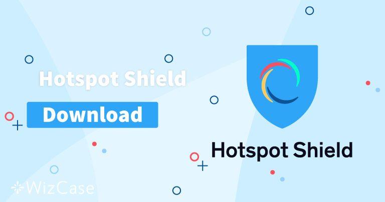 Pobierz Hotspot Shield (najnowszą wersję) na komputer i urządzenia mobilne