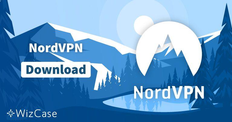 Pobierz (najnowszą wersję) NordVPN dla Windowsa, macOS i innych systemów