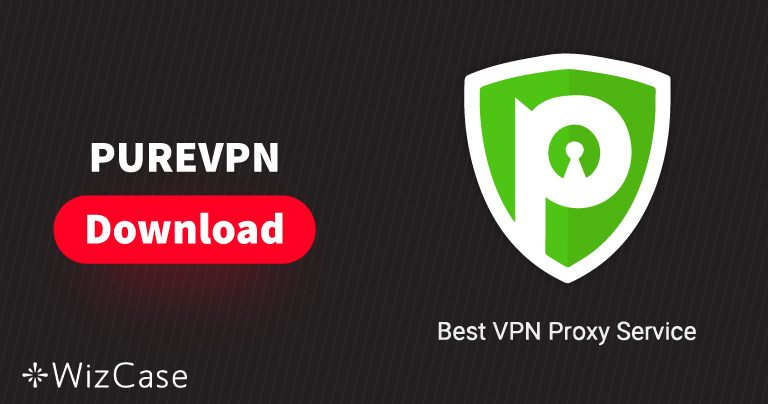 Pobierz PureVPN (najnowszą wersję) na komputer i urządzenia mobilne