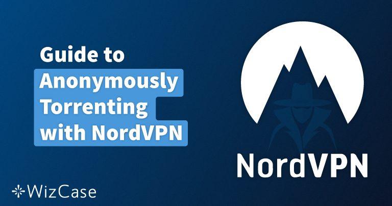 Jak bezpiecznie torrentować z NordVPN w POLSCE w Kwiecień 2020 Wizcase