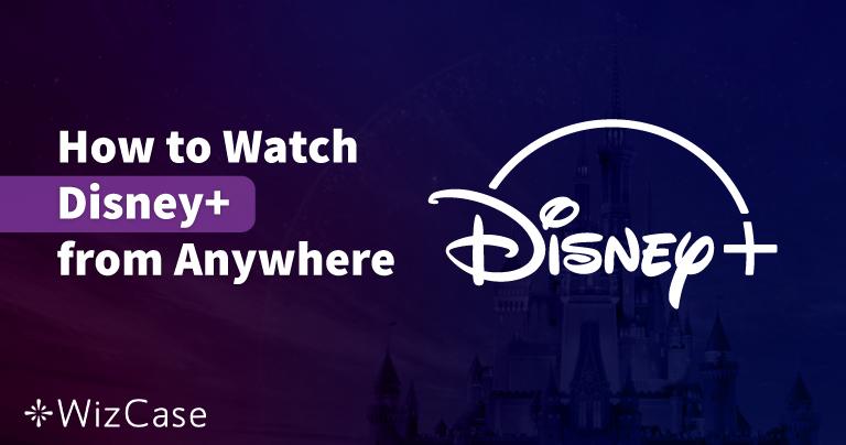5 najlepszych usług VPN do oglądania Disney+ z Polski w 2020 roku