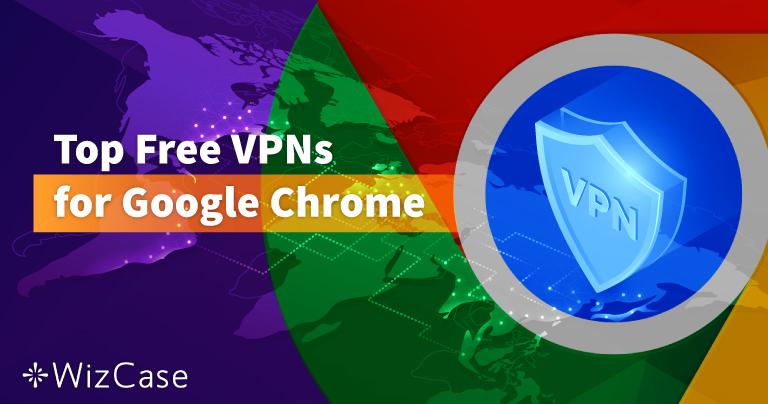 6 najlepszych darmowych usług VPN do korzystania z Google Chrome