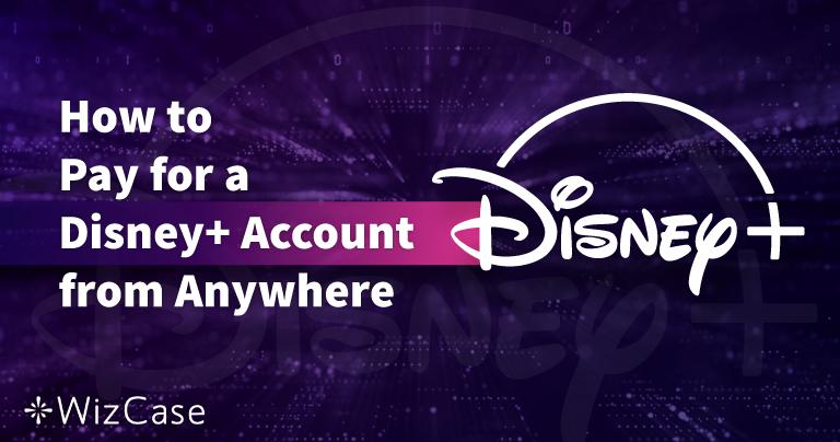 Jak opłacić konto Disney Plus z dowolnej lokalizacji w 2020 roku