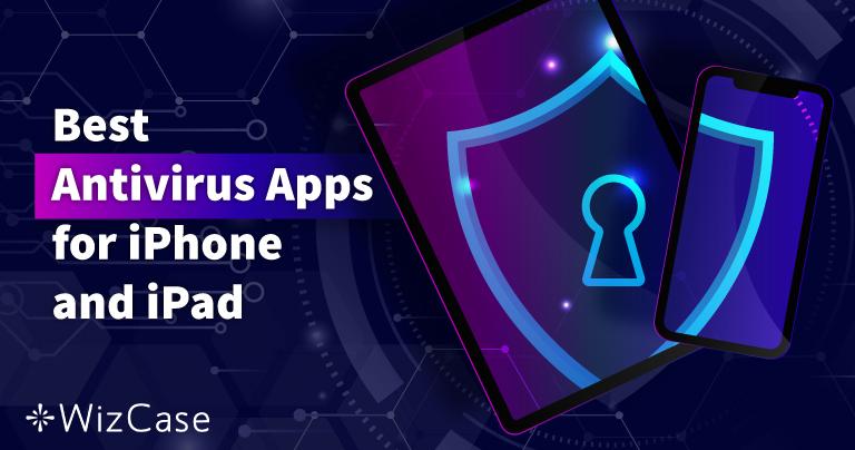 5 najlepszych antywirusów na iOS w 2021 r. — iPhone oraz iPad