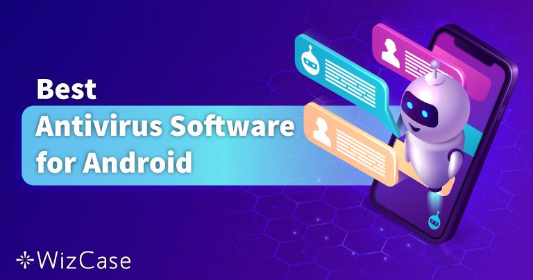 5 najlepszych antywirusów na Androida: przetestowano w 2021